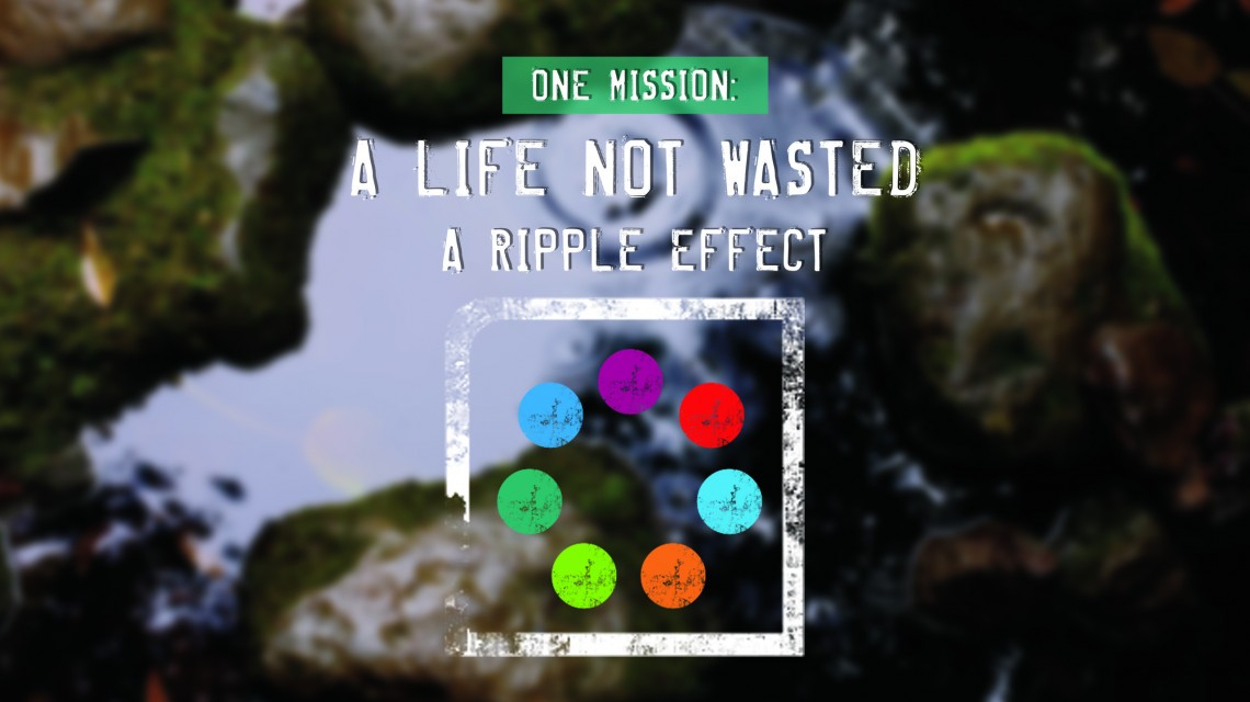 ONE Mission: A Ripple Effect