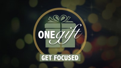 ONE Gift: Get Focused!