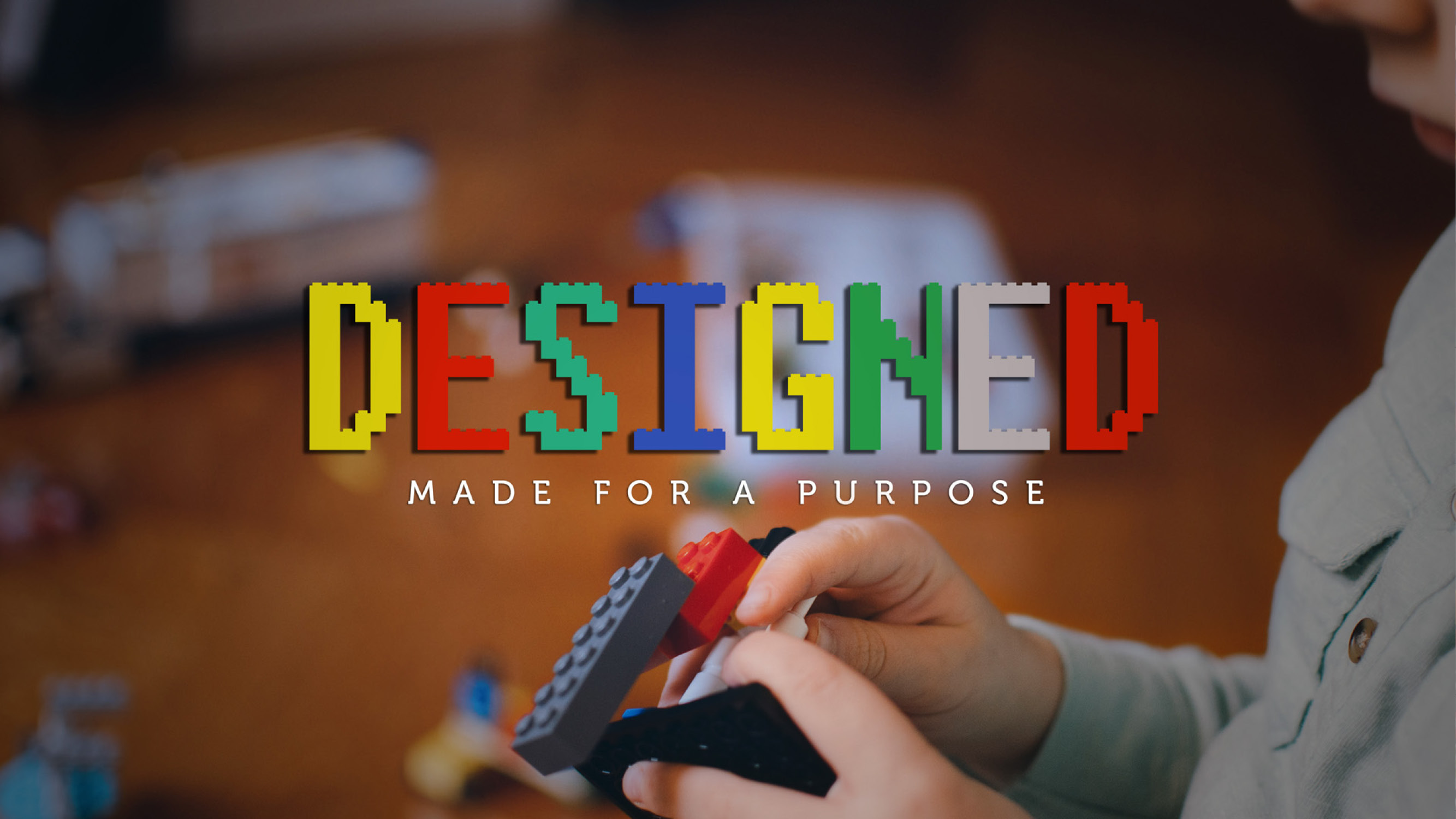 DESIGNED / Made For a Purpose